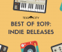Best Of 2019: Indie Releases