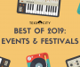 Best Of 2019: Events & Festivals