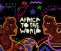 Apple Music launches Africa to the World, a collection of exclusive & original content from Africa's biggest stars